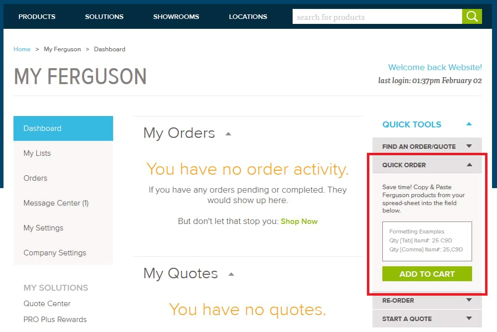 Start a quick order under Quick Tools on Ferguson.com Dashboard.