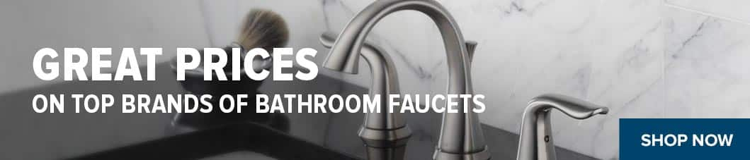 Great prices on top brands of bathroom faucets
