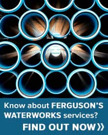 Learn more about Ferguson's Waterworks services.